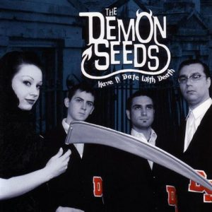 Demon Seeds - Have A Date With Death