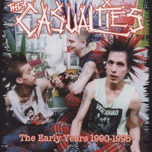 Casualties - The Early Years 1990 to 1995