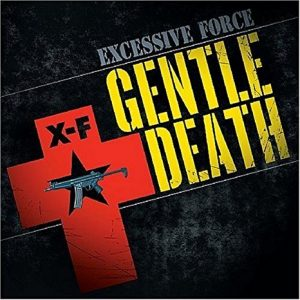 Excessive Force - Gentle Death