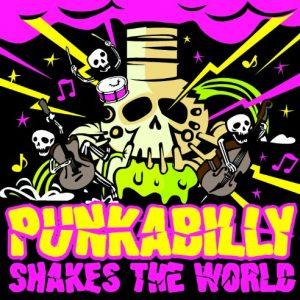 Punkabilly Shakes the World