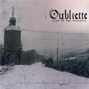 Oubliette - Cries of the Peaceful