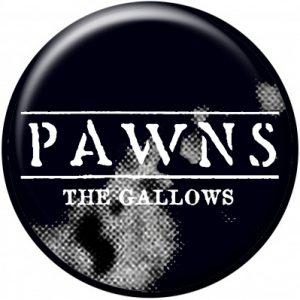 "Pawns ""Gallows"" Button design #2"