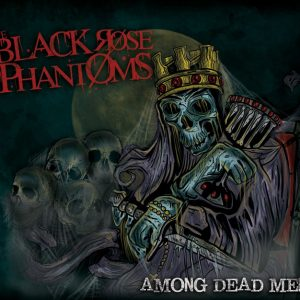 Black Rose Phantoms - Among Dead Men