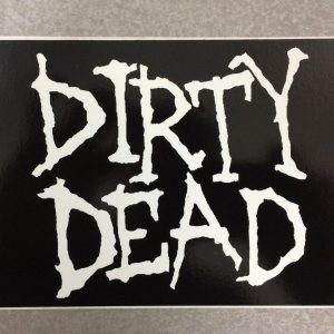 Dirty Dead Sticker