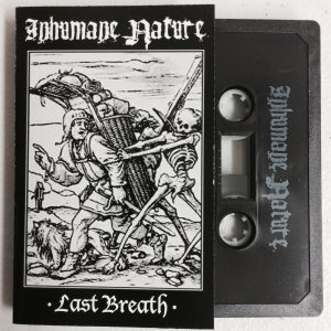 Inhumane Nature - Last Breath - Split Release with Statement Cassette Tape