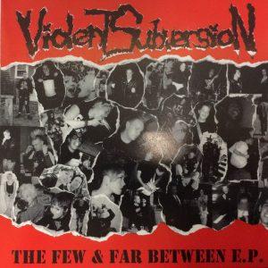 """Violent Subversion - The Few & Far Between 7"""""""