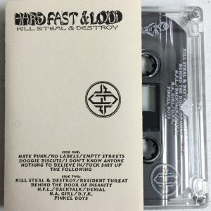 HFL Hard Fast & Loud - Kill Steal & Destroy Cassette Tape