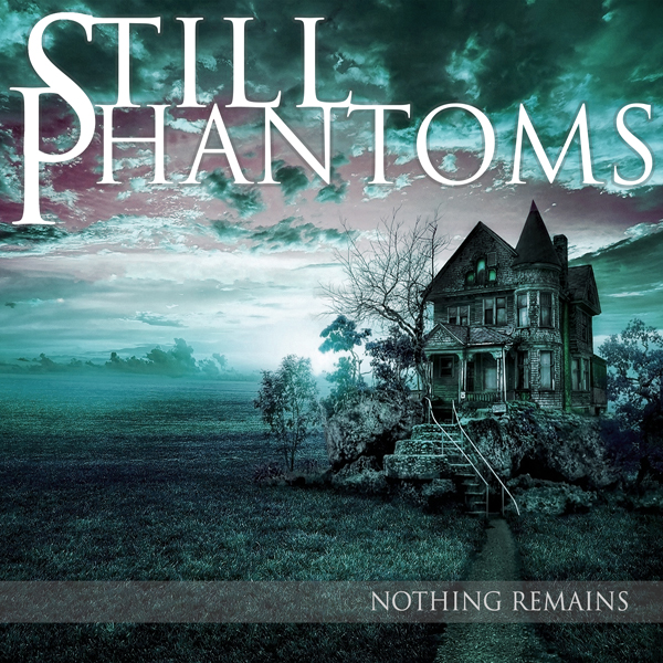 Still Phantoms - Nothing Remains