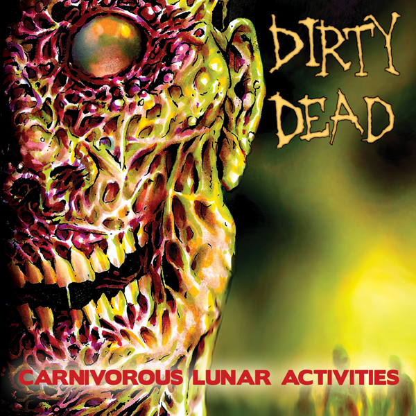 Dirty Dead - Carnivorous Lunar Activities