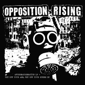 Opposition Rising - Aftermathematics LP + Get Off Your Ass EP