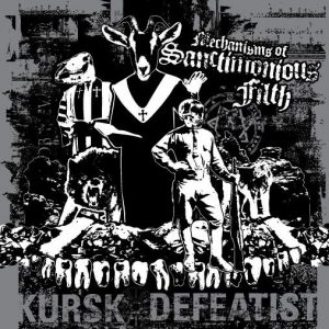 Kursk / Defeatist – Mechanisms Of Sanctimonious Filth