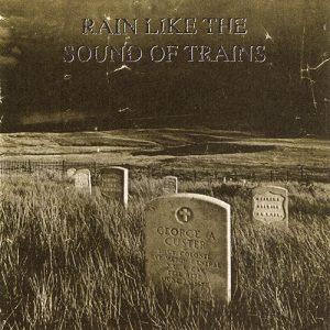 Rain Like the Sound of Trains - Bad Man's Grave