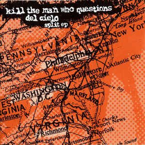 Kill the Man Who Questions / Del Cielo