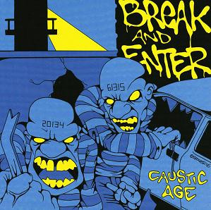 Break and Enter - Caustic Age 7""