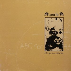 "Uncle - ABC for Fuzzy Little Kidz 7"""
