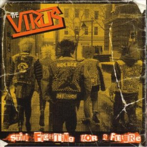 The Virus - Still Fighting For A Future