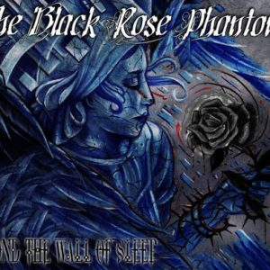 The Black Rose Phantoms - Beyond The Wall Of Sleep