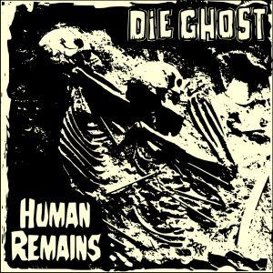 Die Ghost - Human Remains