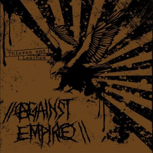 Against Empire - Thieves and Leeches LP