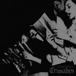 Crusades - The Sun Is Down and the Night Is Riding In
