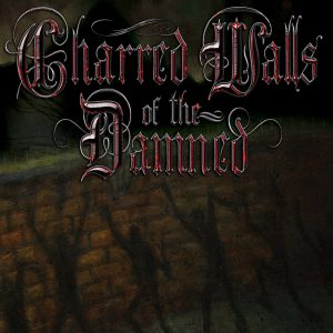 Charred Walls of the Damned - S/T