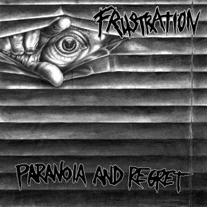 Frustration - Paranoia and Regret LP