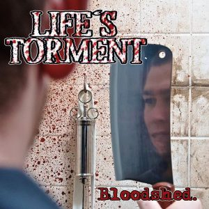 Life's Torment - Bloodshed