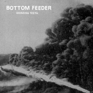 Bottom Feeder - Grinding Teeth LP