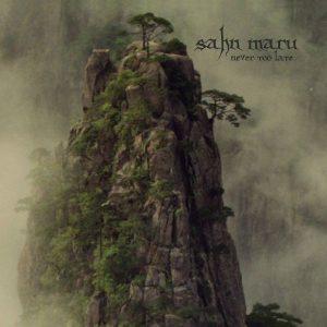 Sahn Maru - Never Too Late