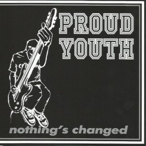 Proud Youth - Nothing's Changed