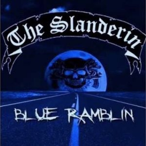 Slanderin - Blue Ramblin