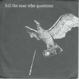 Kill the Man Who Questions