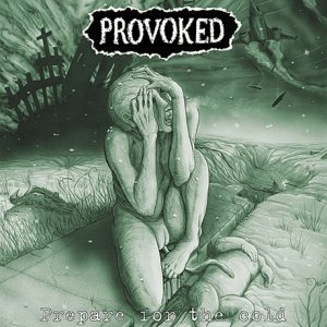Provoked - Prepare for the Cold