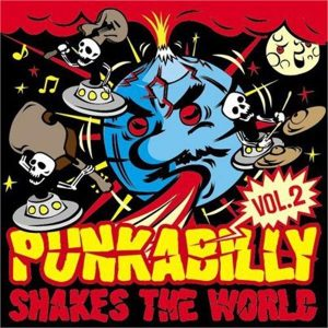 Punkabilly Shakes the World Vol 2