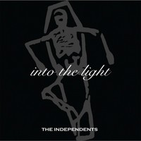 The Independents - Into the Light